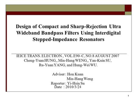 Design of Compact and Sharp-Rejection Ultra Wideband Bandpass Filters Using Interdigital Stepped-Impedance Resonators IEICE TRANS. ELECTRON., VOL.E90–C,
