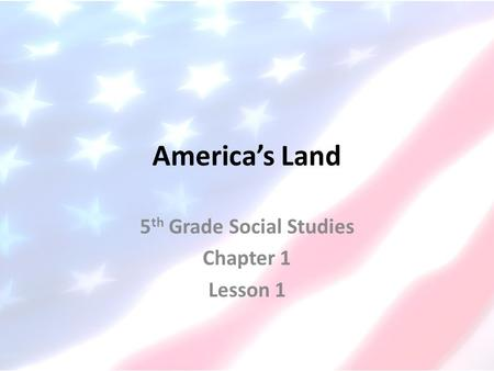 5th Grade Social Studies Chapter 1 Lesson 1