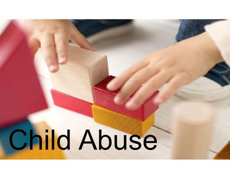 Child Abuse What is child abuse? Any mistreatment or neglect that results in emotional or physical injury.