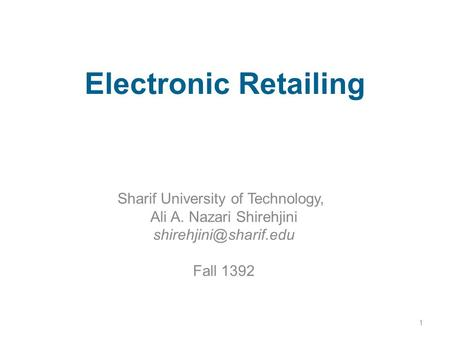 Electronic Retailing Sharif University of Technology,
