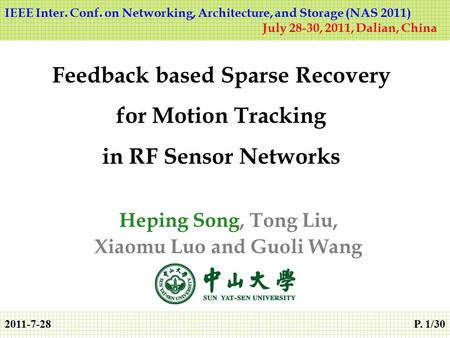 2011-7-28P. 1/30 Heping Song, Tong Liu, Xiaomu Luo and Guoli Wang Feedback based Sparse Recovery for Motion Tracking in RF Sensor Networks IEEE Inter.