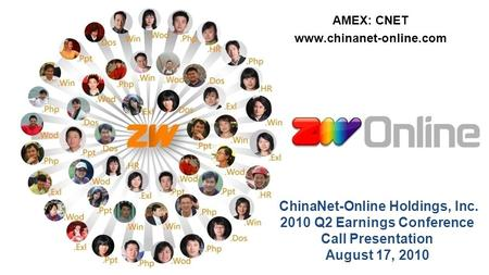 ChinaNet-Online Holdings, Inc. 2010 Q2 Earnings Conference Call Presentation August 17, 2010 AMEX: CNET www.chinanet-online.com.