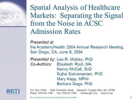 1 Spatial Analysis of Healthcare Markets: Separating the Signal from the Noise in ACSC Admission Rates P.O. Box 12194 · 3040 Cornwallis Road · Research.