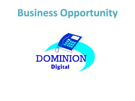 Business Opportunity What is Dominion Digital? Dominion Digital is a customer acquisition company. Our compensation plan is designed to reward affiliates.
