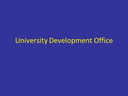 University Development Office. Questions What is the mission of a University development office? What are the prerequisites for a successful development.