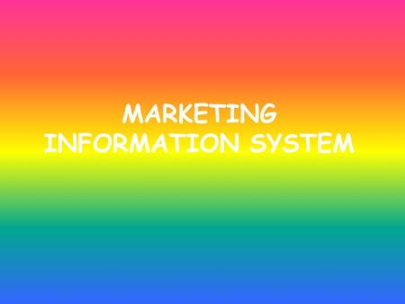 "MARKETING INFORMATION SYSTEM. INTRODUCTION The term ""information"" is a concept familiar to everyone. Information consists of evaluated data, data being."