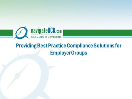 Providing Best Practice Compliance Solutions for Employer Groups.