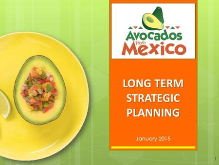 LONG TERM STRATEGIC PLANNING January 2015 1. STRATEGIC INITIATIVES 1. Approach Food Safety as an imperative. 2. Develop and maintain Operational Standards.