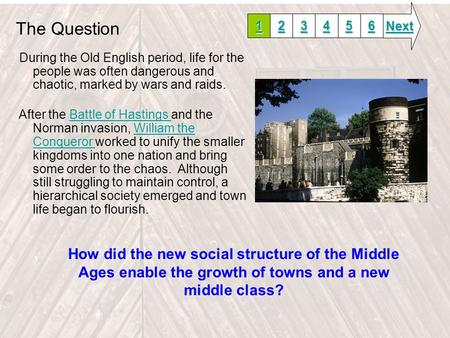 The Question During the Old English period, life for the people was often dangerous and chaotic, marked by wars and raids. After the Battle of Hastings.