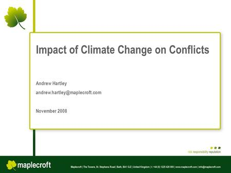 Note : Information in this presentation is anonymous and for demonstration purposes only Produced by Impact of Climate Change on Conflicts Andrew Hartley.