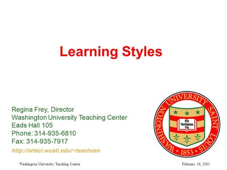 Learning Styles Regina Frey, Director
