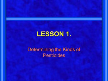 LESSON 1. Determining the Kinds of Pesticides. Next Generation Science/Common Core Standards Addressed! RST.11 ‐ 12.1 Cite specific textual evidence to.