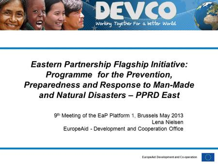 EuropeAid Development and Co-operation Eastern Partnership Flagship Initiative: Programme for the Prevention, Preparedness and Response to Man-Made and.