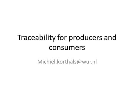 Traceability for producers and consumers
