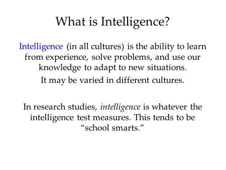 the different theories of intelligence Theories of intelligence- psychology short essay provide a summary of the different theories of intelligence proposed in the textbook (spearman, ste.
