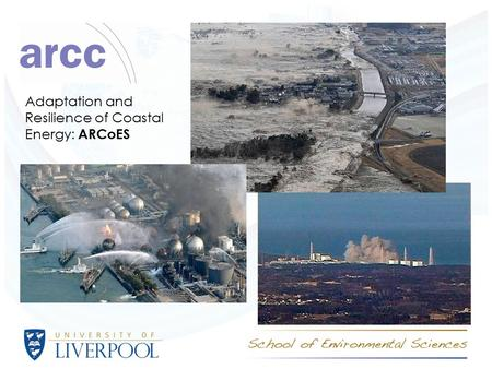 Adaptation and Resilience of Coastal Energy: ARCoES.