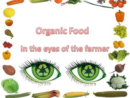 What is organic farming? Organic farming is when a farmer uses no harmful pesticides to make his/hers crops better. Organic farming is better for you.