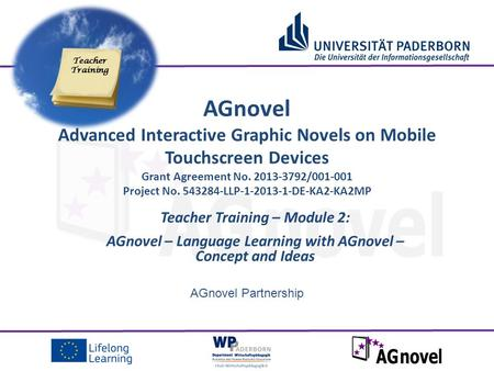AGnovel Partnership Teacher Training – Module 2: AGnovel – Language Learning with AGnovel – Concept and Ideas AGnovel Advanced Interactive Graphic Novels.