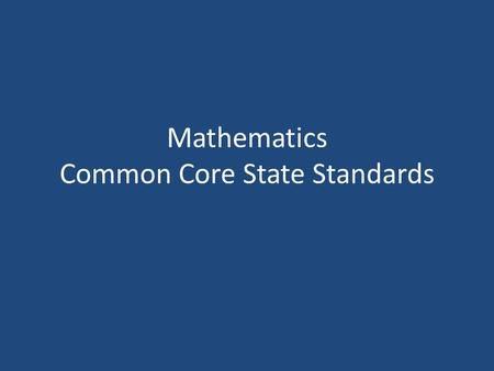 Mathematics Common Core State Standards. The user has control Sometimes a tool is just right for the wrong use.