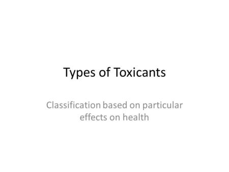 Classification based on particular effects on health