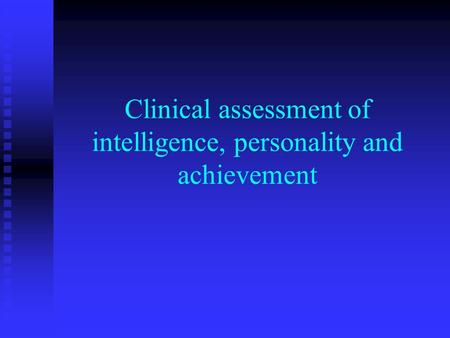 Clinical assessment of intelligence, personality and achievement.