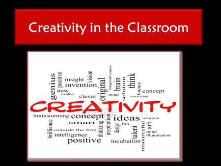 Creativity in the Classroom. Lump of Clay Essential Questions.