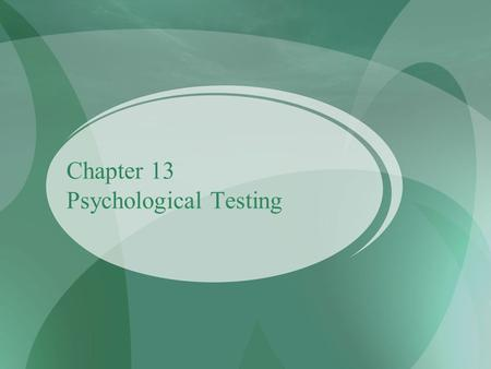 Chapter 13 Psychological Testing