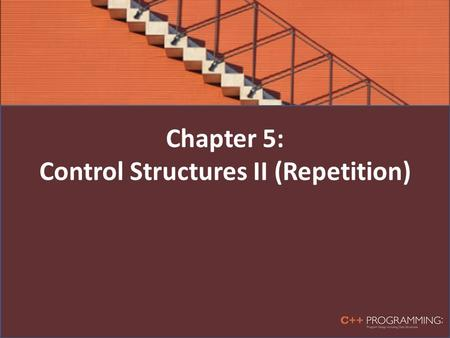 Chapter 5: Control Structures II (Repetition). Why Is Repetition Needed? Repetition allows efficient use of variables Can input, add, and average multiple.
