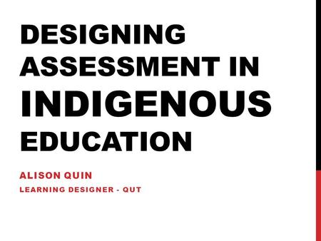 Designing assessment in indigenous education