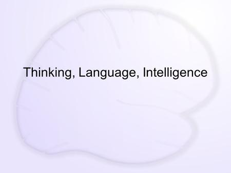 Thinking, Language, Intelligence