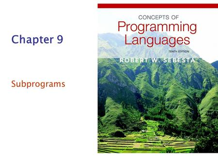 Chapter 9 Subprograms.