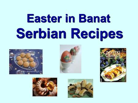 Easter in Banat Serbian Recipes. Mix grease, add eggs, sugar, honey and baking soda and continue to mix. Then add approximately 700 g flour and knead.