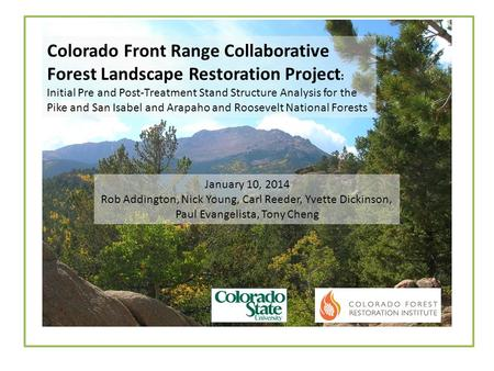 Colorado Front Range Collaborative Forest Landscape Restoration Project : Initial Pre and Post-Treatment Stand Structure Analysis for the Pike and San.