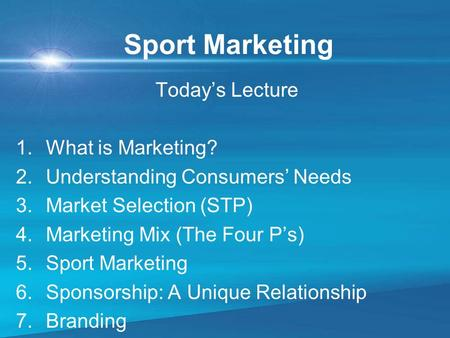 Sport Marketing Today's Lecture What is Marketing?