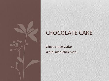 Chocolate Cake Uziel and Nakwan CHOCOLATE CAKE. Original recipe 1 ½ cups unsweetened cocoa powder, plus more for dusting 1 ½ teaspoons salt 3 cups all-purpose.