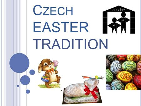 C ZECH EASTER TRADITION. AT SCHOOL During Art lessons pupils make little Easter crafts or paint eggs.
