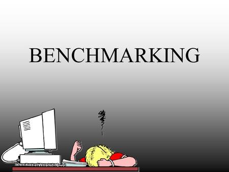 BENCHMARKING. Definition The process of establishing a standard of excellence and comparing your center's business or clinical functioning to that standard.