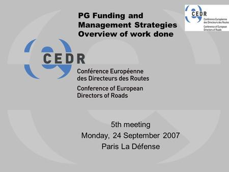 PG Funding and Management Strategies Overview of work done 5th meeting Monday, 24 September 2007 Paris La Défense.