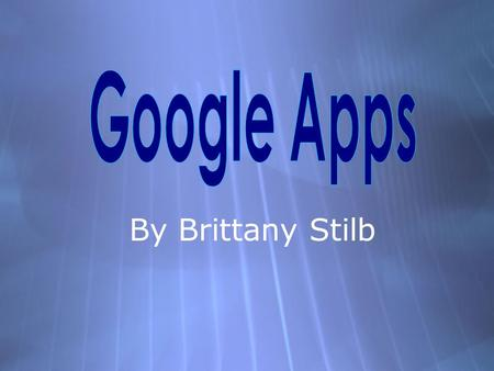 "By Brittany Stilb. Google Apps Defined  Google Apps is defined as, "" A service from Google for using custom domain names with several google products."