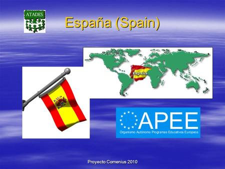 Proyecto Comenius 2010 España (Spain). Spain Language: Spanish Population: 46.700.000 (2009) Population density: 92,46 Inh/km Total area: 504.700 Km Neighbouring.
