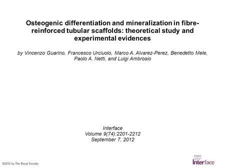 Osteogenic differentiation and mineralization in fibre- reinforced tubular scaffolds: theoretical study and experimental evidences by Vincenzo Guarino,