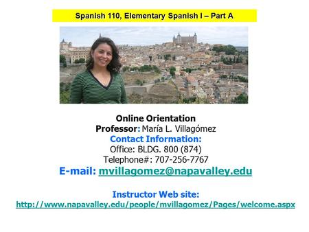 Online Orientation Professor: María L. Villagómez Contact Information: Office: BLDG. 800 (874) Telephone#: 707-256-7767