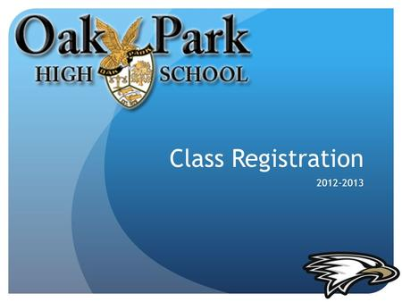 Class Registration 2012-2013. What's New New 10 th Grade PE Requirements Athletes may count their sport for PE credit (if they played the same sport in.