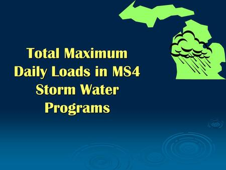 Total Maximum Daily Loads in MS4 Storm Water Programs.