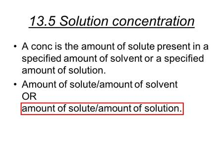 13.5 Solution concentration