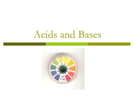 Acids and Bases. Properties of Acids/Bases  Acids are substances which…  Bases are substances which…