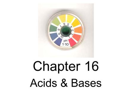 Chapter 16 Acids & Bases. Chapter 16 Test Review Section Reaction Rate (Chapter 14)