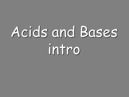 Acids and Bases intro. Acid/Base Definitions  Arrhenius Model  Acids produce hydrogen ions in aqueous solutions  Bases produce hydroxide ions in aqueous.