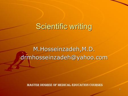 1 Scientific writing Master Degree of Medical Education Courses.