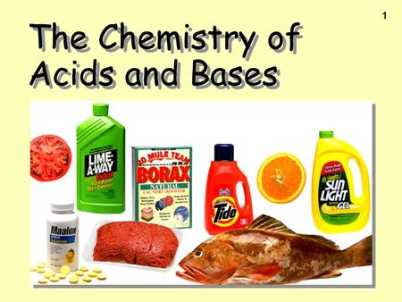 1 The Chemistry of Acids and Bases. 2 Acid and Bases.